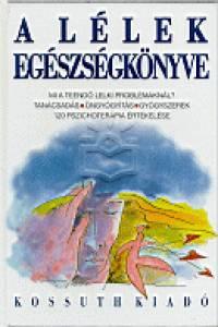 Koronczai Magdolna  (Szerk.) - A lélek egészségkönyve
