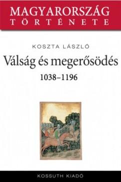 Koszta László - Pogánylázadások és konszolidáció 1038-1196