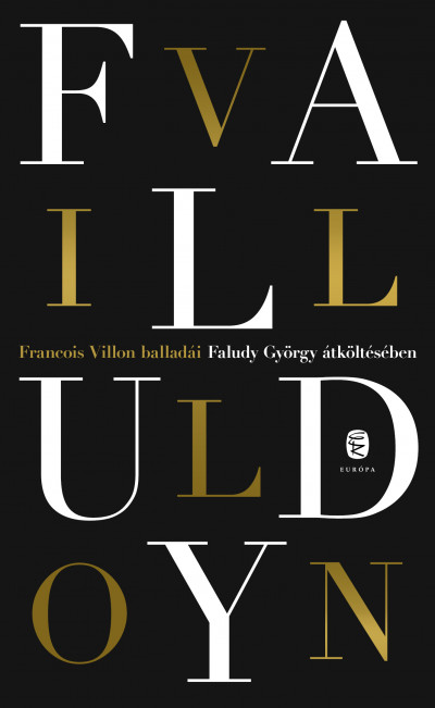 Faludy György - Francois Villon - Francois Villon balladái Faludy György átköltésében