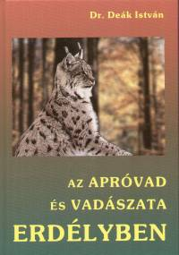 Dr. Deák István - Az apróvad és vadászata Erdélyben