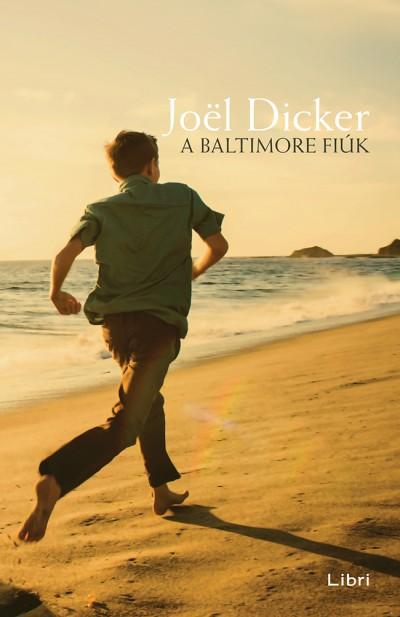 Joel Dicker - A Baltimore fiúk