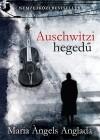 Maria �ngels Anglada - Auschwitzi heged�