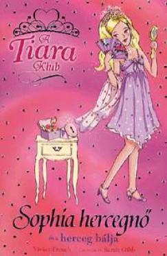 Vivian French - A Tiara klub - Sophia hercegnő és a herceg bálja