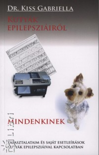 Dr. Kiss Gabriella - Kutyák epilepsziáiról mindenkinek