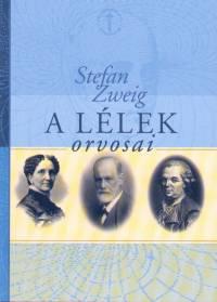 Stefan Zweig - A lélek orvosai