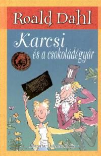 Roald Dahl - Karcsi és a csokoládégyár