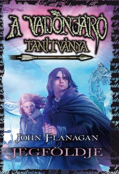 John Flanagan - A Vadonjáró tanítványa 3. - Jégföldje