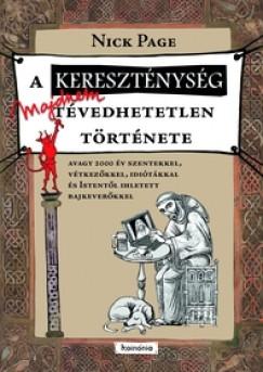 Nick Page - Adorján Kálmán  (Szerk.) - A kereszténység majdnem tévedhetetlen története