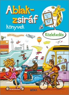 Ruzsa Ágnes  (Szerk.) - Ablak-zsiráf könyvek - Közlekedés