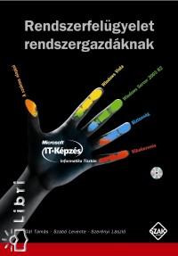 Gál Tamás - Szabó Levente - Szerényi László - Rendszerfelügyelet rendszergazdáknak