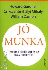 Csíkszentmihályi Mihály - William Damon - Howard Gardner - Jó munka