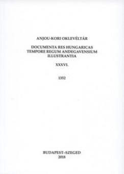 Sebők Ferenc  (Szerk.) - Anjou-kori oklevéltár XXXVI. 1352