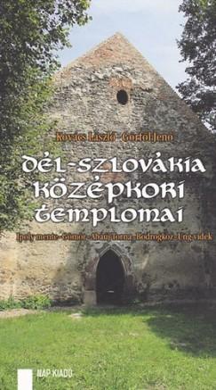 Görföl Jenő - Kovács László - Dél-Szlovákia középkori templomai - Ipoly mente - Gömör - Abaúj-Torna - Bodrogköz - Ung-vidék
