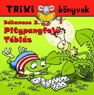 Szilágyi Lajos - Békamese 2. - Pitypangfejű Tóbiás