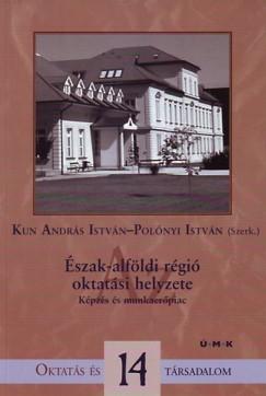 Kun András István  (Szerk.) - Polónyi István  (Szerk.) - Észak-alföldi régió oktatási helyzete