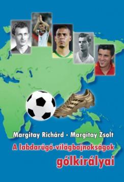 Margitay Richárd - Margitay Zsolt - A labdarúgó-világbajnokságok gólkirályai