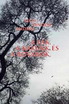 Kicsi Sándor András - A fák, a kakukk és a rovarok