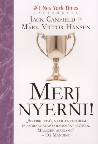 Jack Canfield - Mark Victor Hansen - Merj nyerni!