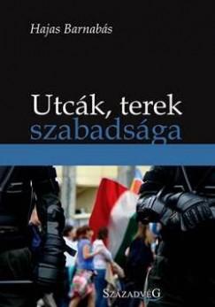 Hajas Barnabás - Utcák, terek szabadsága