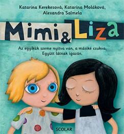 Katarína Kerekesová - Katarína Moláková - Alexandra Salmela - Mimi és Liza