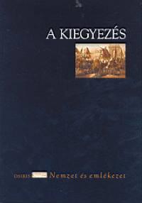 Cieger András  (Szerk.) - A kiegyezés