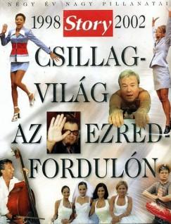 Ómolnár Miklós  (Szerk.) - Csillagvilág az ezredfordulón / Story 1998-2002