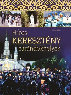 Lerner Balázs  (Szerk.) - Híres keresztény zarándokhelyek