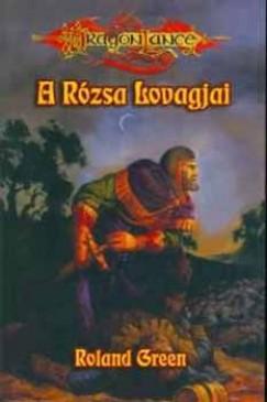 Roland Green - A Rózsa lovagjai (Dragon Lance)