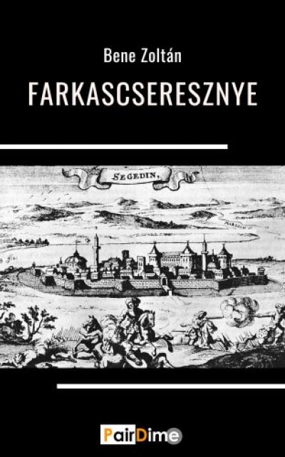 Bene Zoltán - Farkascseresznye