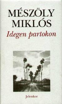 Mészöly Miklós - Idegen partokon