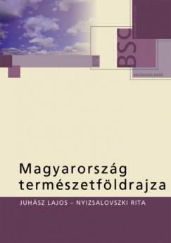 Domjánné Nyizsalovszki Rita - Juhász Lajos - Magyarország természetföldrajza
