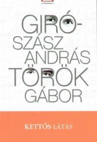 Giró-Szász András - Dr. Török Gábor - Kettős látás