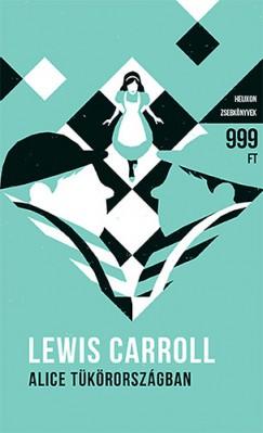 Lewis Carroll - Alice Tükörországban