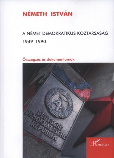 Németh István - A német demokratikus köztársaság 1949-1990