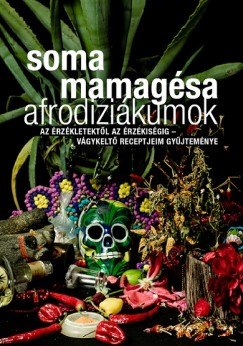 Soma Mamagésa - Afrodiziákumok
