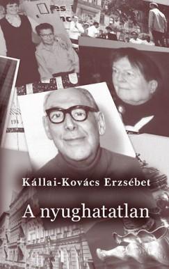 Kállai-Kovács Erzsébet - A nyughatatlan