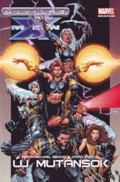 Brian Michael Bendis - Újvilág X-Men - Új Mutánsok
