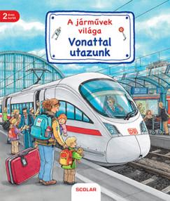 Susanne Gernhäuser - Vonattal utazunk - A járművek világa