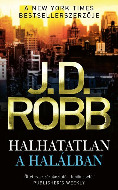 J.D. Robb - Halhatatlan a halálban