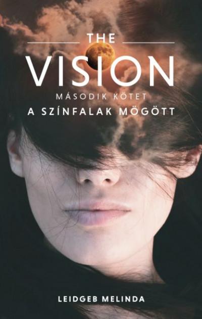 Leidgeb Melinda - The Vision 2. - A színfalak mögött