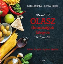 Illés Andrea - Repka Noémi - Olasz finomságok könyve