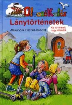 Alexandra Fischer-Hunold - Lánytörténetek