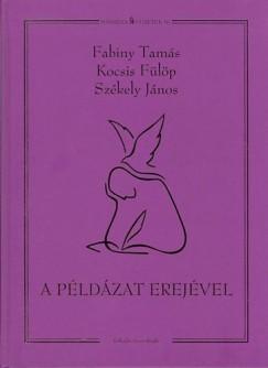 Fabiny Tamás - Kocsis Fülöp - Székely János - A példázat erejével