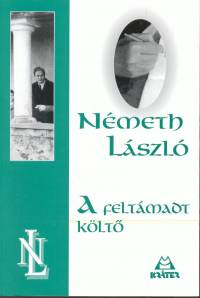Németh László - A feltámadt költő