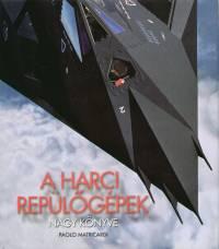 Paolo Matricardi - Harci repülőgépek nagy könyve