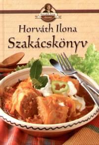 Horváth Ilona - Szakácskönyv