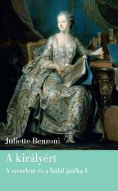 Juliette Benzoni - A királyért