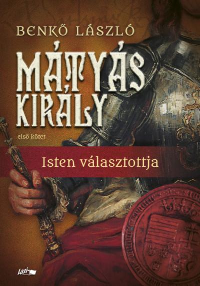 Benkő László - Mátyás király I.