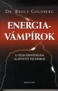 Dr. Bruce Goldberg - Energiavámpírok