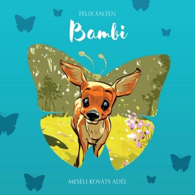 Felix Salten - Kováts Adél - Bambi - Hangoskönyv